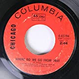 Chicago 45 RPM Where Do We Go From Here / 25 Or 6 To 4