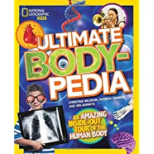 Ultimate Bodypedia: An Amazing Inside-Out Tour of the Human Body (National Geographic Kids)