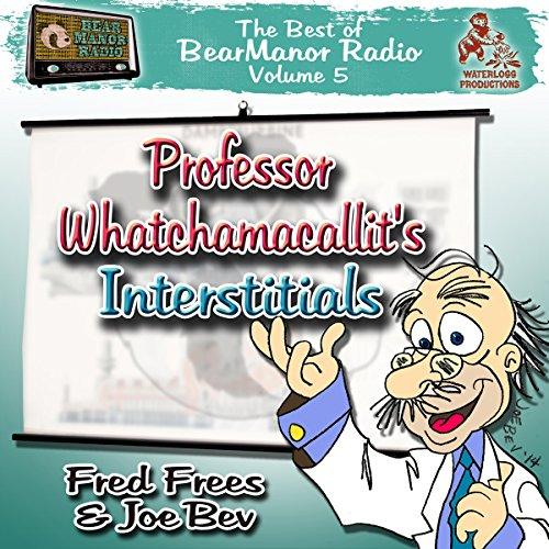 Professor Whatchamacallit's Interstitials  Audiolibri