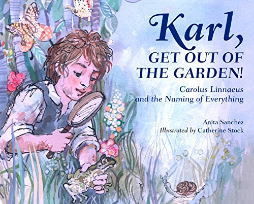 Karl, Get Out of the Garden!: Carolus Linnaeus and the Naming of Everything (Lucky Paws Petsitting Mystery) (Paw Stock)