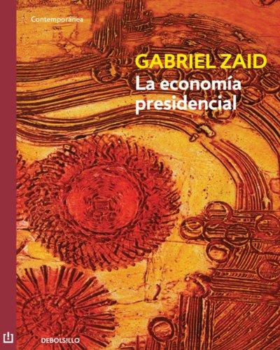 La economía presidencial por Gabriel Zaid