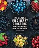 The Alaska Wild Berry Cookbook: Homestyle Recipes from - Best Reviews Guide