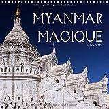 Myanmar Magique 2017: Myanmar Seduit, Surprend Et Enchante Par La Singularite De Ses Sites Et Attractions Touristiques.