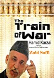 The Train Of War: Inspired by Hamid Karzai Ex-President Of Afghanistan
