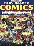 Baby Boomer Comics: The Wild, Wacky, Wonderful Comic Books of the 1960s by Craig Shutt (2003-07-02)