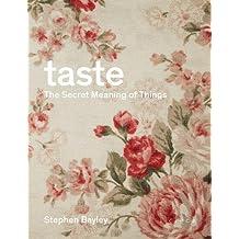 Taste : The Secret Meaning of Things
