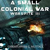 A Small Colonial War: Ark Royal, Book 6