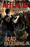 Afflicted: Dead Reckoning (Book 3) by Derek Shupert