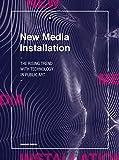 New Media Installation