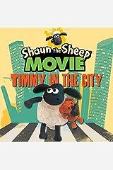 Shaun the Sheep Movie Timmy in the City (Shaun the Sheep Movie Tie in) (Shaun the Sheep Movie Tie-ins) Board book