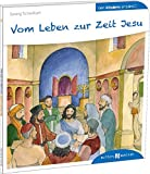 Vom Leben zur Zeit Jesu den Kindern erzählt: Den Kindern