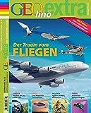 GEOlino Extra / GEOlino extra 33/2012 - Der Traum von Fliegen