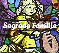 Basilica de la Sagrada Familia: La creacion mas importante de Antoni Gaudi par Dosde Editorial