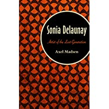 Sonia Delaunay: Artist of the Lost Generation (English Edition)