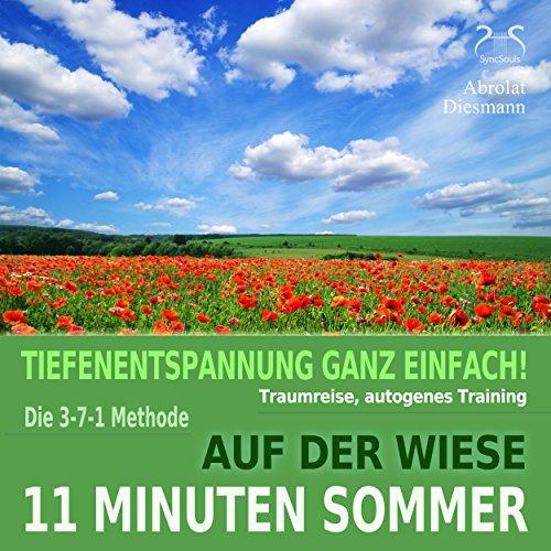 11 Minuten Sommer: Auf der Wiese - Tiefenentspannung, Traumreise, Autogenes Training, Teil 4