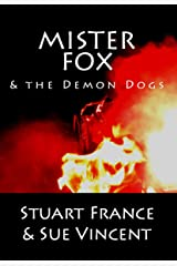Mister Fox and the Demon Dogs Kindle Edition