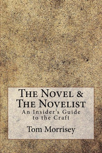 The Novel & The Novelist: An Insider's Guide to the Craft