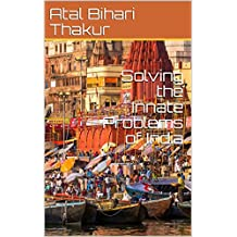 Solving the Innate Problems of India (English Edition)