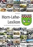 Horn-Lehe-Lexikon: Vom 29. Statut bis Zur schönen Aussicht - Michael Koppel