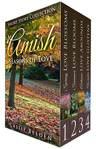Amish Seasons of Love BOXED SET Books 1-4: Amish Romance Box Set - Spring Love Blossoms, Summer Love Blooms, Autumn Love Abounds, Winter Love Glistens (English Edition) - Belden-box