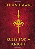 Rules for a Knight by Ethan Hawke (2015-11-12)