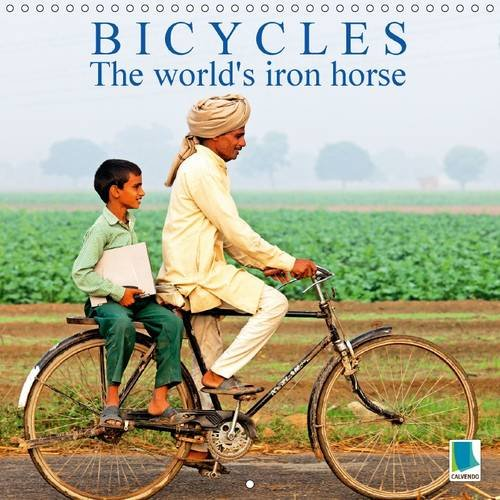 Bicycles: The world's iron horse 2016: Bicycles: More than just a means of transport (Calvendo Mobility) por Calvendo