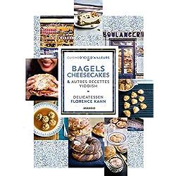 Delicatessen - Bagels, cheesecakes et autres recettes Yiddish (Cuisine d'ici et d'ailleurs)