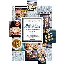 Delicatessen - Bagels, cheesecakes et autres recettes Yiddish