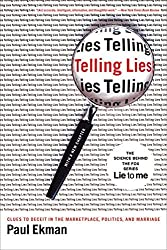 Telling Lies: Clues to Deceit in the Marketplace, Politics, and Marriage by Paul Ekman (2009-01-26)