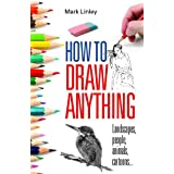 How To Draw Anything: Landscapes, People, Animals, Cartoons...