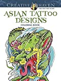 Creative Haven Asian Tattoo Designs Coloring Book (Creative Haven Coloring Books) by Siuda, Erik, Creative Haven (2014) Paperback