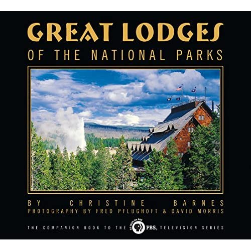 Great Lodges of the National Parks: The Companion Book to the PBS Television Series by Christine Barnes (2002-03-12)