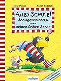 Alles Schule! Schulgeschichten vom kleinen Raben Socke: Mit Zusatzfragen zu den Geschichten (Der kleine Rabe Socke) - Nele Moost