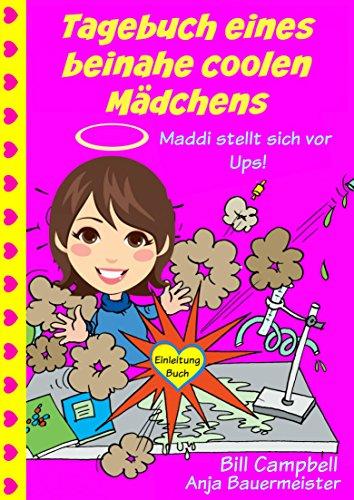 Tagebuch eines beinahe coolen Mädchens - Maddi stellt sich vor - Ups!