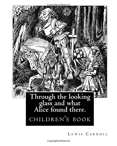 through-the-looking-glass-and-what-alice-found-there-bylewis-carroll-illustrated-byjohn-tenniel-nove