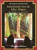 Enseñanzas Zen de Eihei Dogen (Textos de la Tradición Zen)