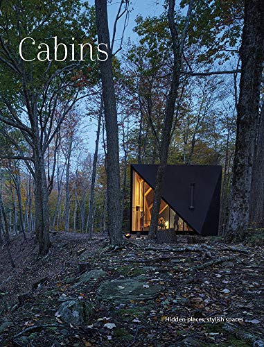 Cabins: Hidden Places, Stylish Spaces