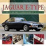 Jaguar E-Type: Handbuch der Originalspezifikationen 3.8, 4.2 & V12