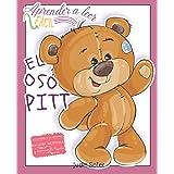 Aprender a leer fácil - EL OSO PITT - Iniciación a la lectura en letra MAYÚSCULA y manuscrita ligada: Libro para niños y niña