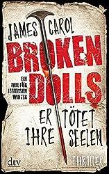 Broken Dolls - Er t??tet ihre Seelen: Thriller by James Carol (2014-11-01)