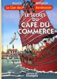 Le Clan des Bordesoule 28 - Le Secret du Cafe du Commerce