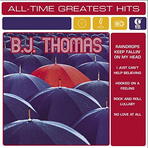 B.J. Thomas: All-Time Greatest...