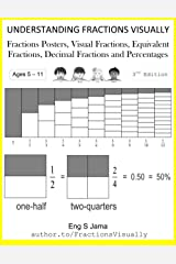 UNDERSTANDING FRACTIONS VISUALLY: Fractions Posters, Visual Fractions, Equivalent Fractions, Decimal Fractions and Percentages Taschenbuch