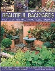 Beautiful Backyards: Courtyards, Terraces, Patios, Decks, Balconies
