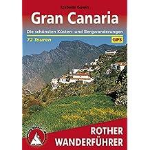 Gran Canaria: Die schönsten Küsten- und Bergwanderungen – 72 Touren (Rother Wanderführer)