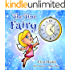 "Children's books : ""The Time Fairy"",( Illustrated Picture Book for ages 2-8. Teaches your kid an important social skill) (Beginner readers) (Bedtime story) (Social skills for kids collection)"
