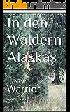 In den Wäldern Alaskas: Warrior