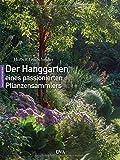 Der Hanggarten eines passionierten Pflanzensammlers: experimentell, naturnah, üppig