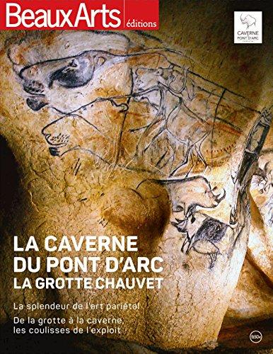 La caverne du Pont d'Arc : La grotte Chauvet par Collectif