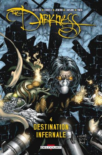 Darkness T04 Destination infernale